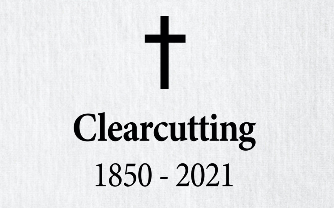 Clearcutting is dead